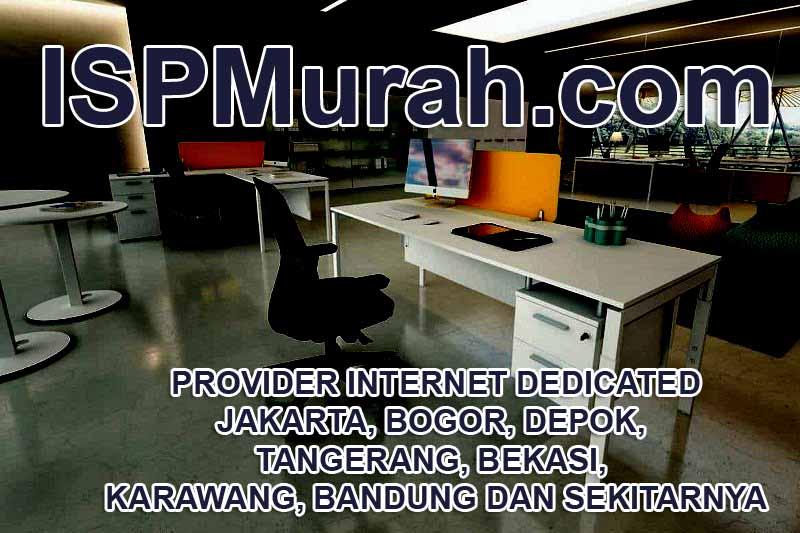 provider internet dedicated jakarta bogor depok tangerang bekasi karawang bandung dan sekitarnya